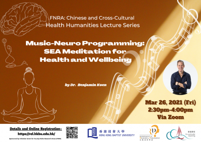 Chinese and Cross-Cultural Health Humanities Lecture Series : Music-Neuro-Programming: SEA Meditation for Health and Wellbeing