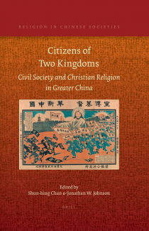 Citizens of Two Kingdoms: Civil Society and Christian Religion in Greater China